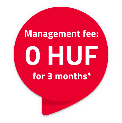 Management fee: 0 HUF for 3 months